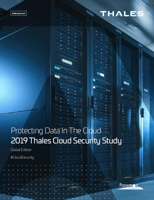 Protecting Data In The Cloud 2019 Thales Cloud Security Study