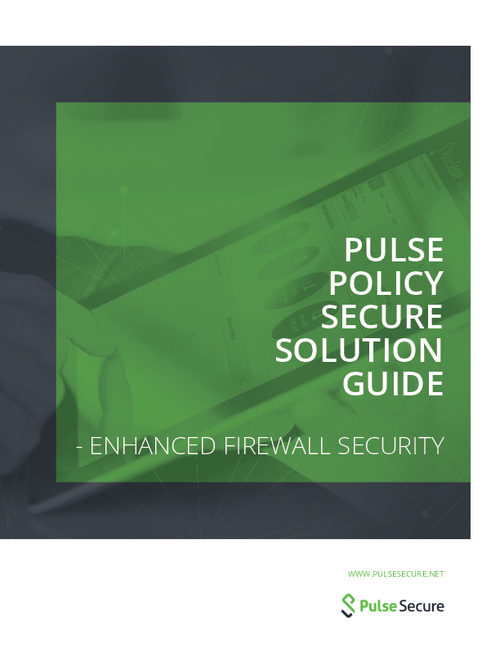 Pulse Policy Secure Solution Guide -  Enhanced Firewall Security