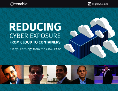 Reducing Cyber Exposure from Cloud to Containers: 5 Key Learnings from the CISO POV