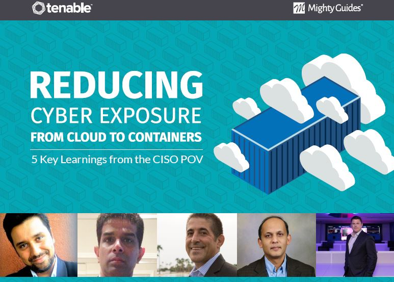 Reducing Cyber Exposure From Cloud to Containers: 5 Key Learnings