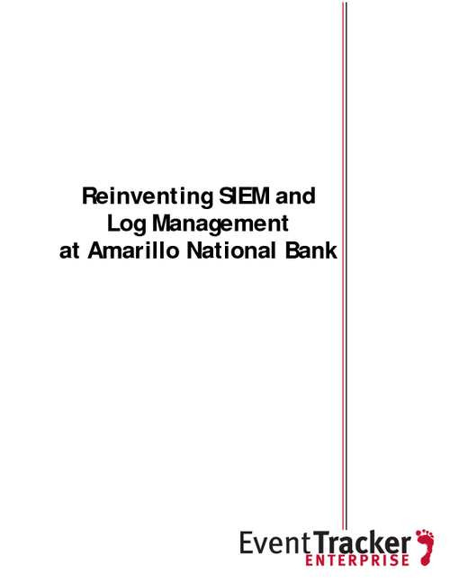 Reinventing SIEM and Log Management at Amarillo National Bank