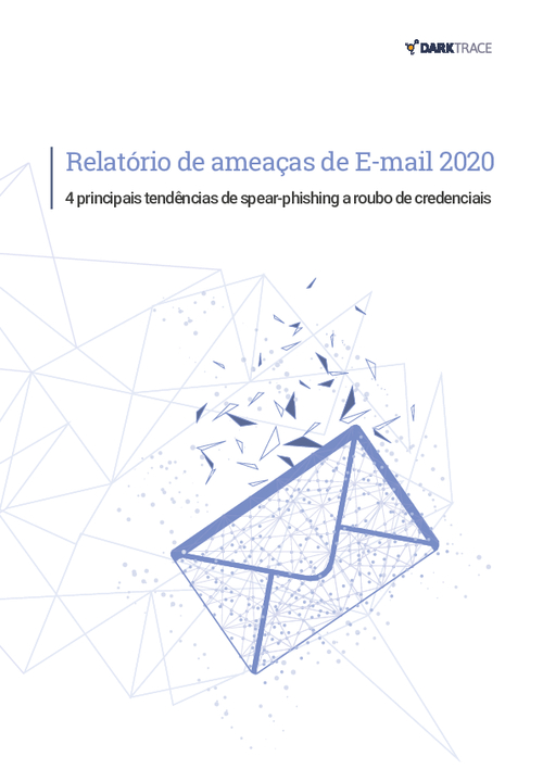Email Security Threat Report 2020: 4 Key Trends From Spear Phishing to Credentials Theft (Portuguese Language)