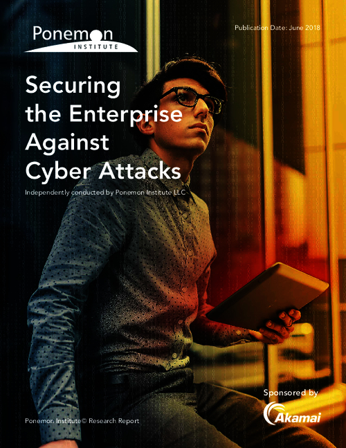 Report: Securing the Enterprise Against Cyber Attacks