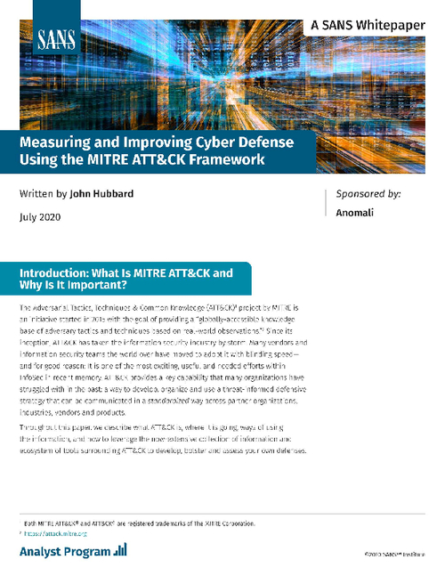SANS Measuring and Improving Cyber Defense Using the MITRE ATT&CK Framework