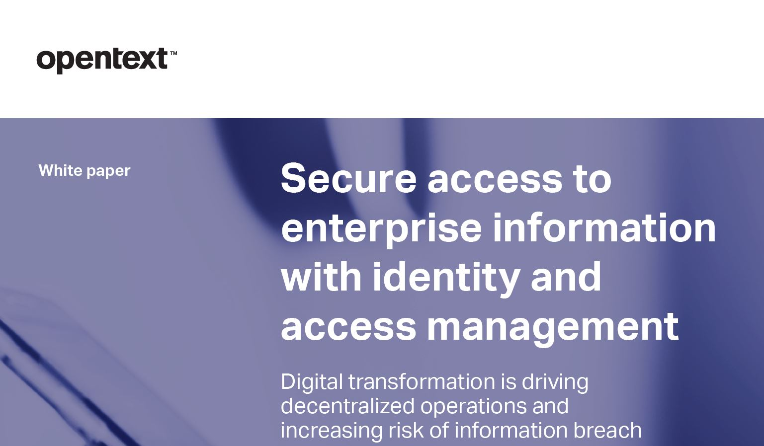 Secure Access to Enterprise Information with Identity & Access Management