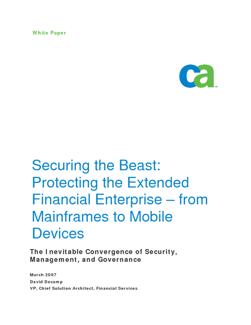 Securing the Beast: Protecting the Extended Financial Enterprise - from Mainframes to Mobile Devices