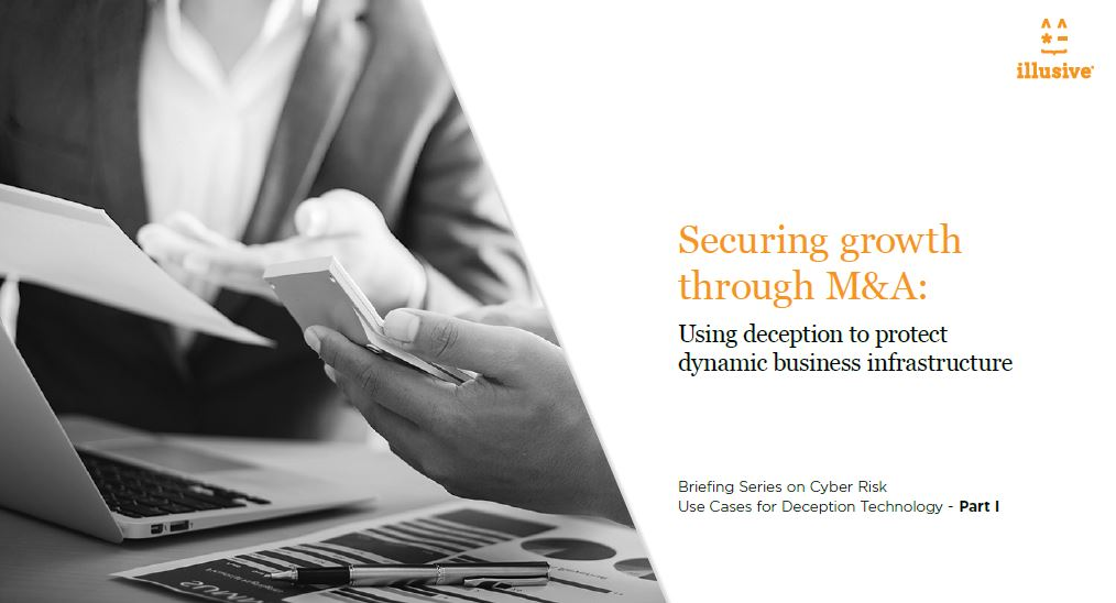 Securing Growth Through M&A: Using Deception to Protect Dynamic Business Infrastructure