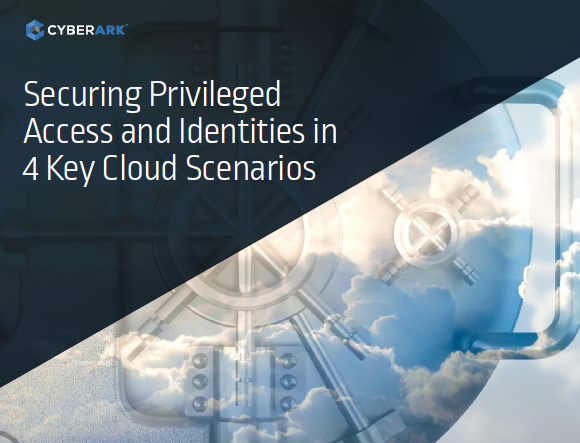 Securing Privileged Access and Identities in 4 Key Cloud Scenarios