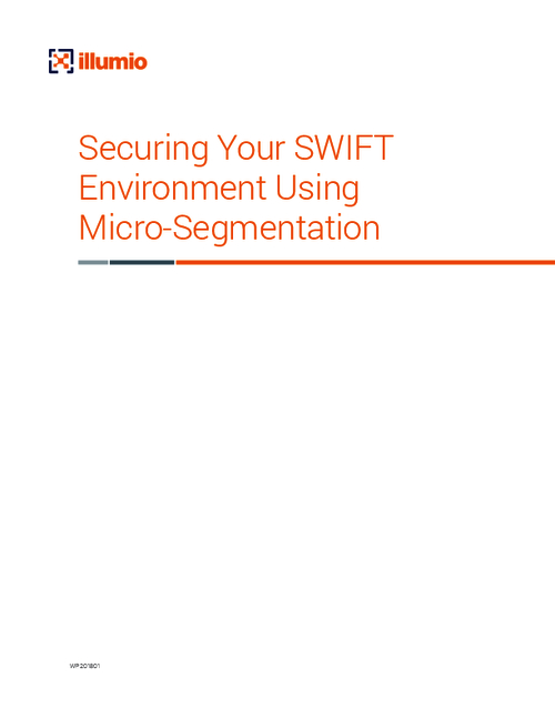 Securing Your SWIFT Environment Using Micro-Segmentation: What Financial Institutions Need to Know