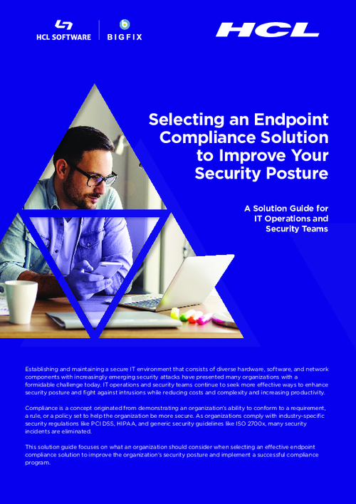 Selecting an Endpoint Compliance Solution to Improve Your Security Posture