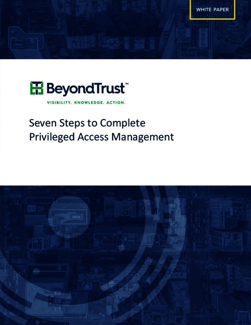 Seven Steps to Complete Privileged Access Management