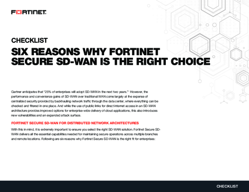 Six Reasons why Fortinet Secure SD-WAN is the Right Choice
