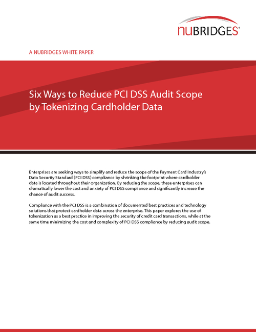 Six Ways to Reduce PCI DSS Audit Scope by Tokenizing Cardholder Data