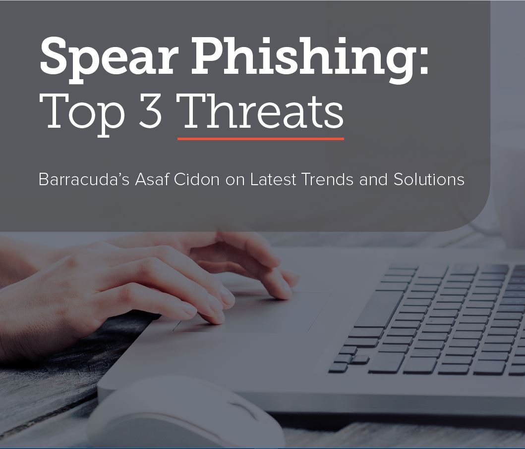 Spear Phishing: Top 3 Threats