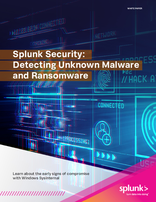 Splunk Security: Detecting Unknown Malware and Ransomware
