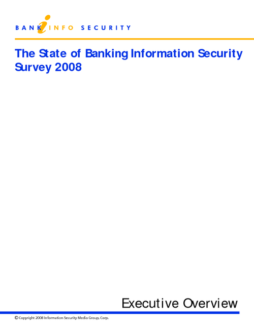 The State of Banking Information Security 2008 - Survey Executive Overview