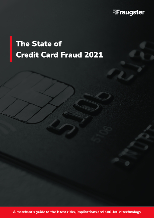 The State of Credit Card Fraud 2021