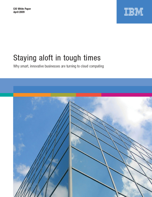 Staying Aloft in Tough Times - Why Smart, Innovative Agencies Are Turning to Cloud Computing