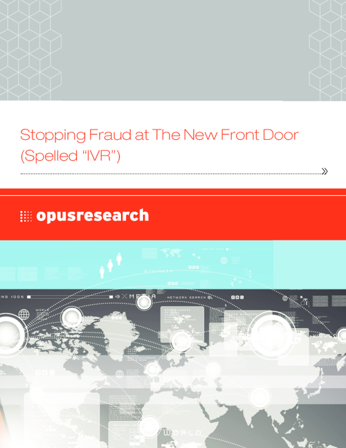Stopping Fraud at the IVR, The New Front Door