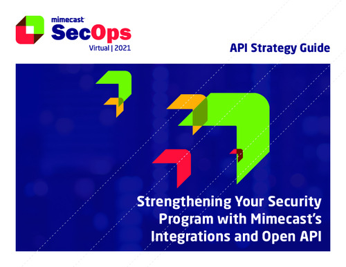 Strengthening Your Security Program with Mimecast's Integrations and Open API