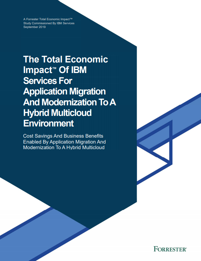 Forrester TEI Of IBM Services For Application Migration And Modernization To A Hybrid Multicloud Environment