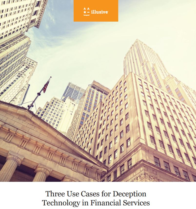 Three Use Cases for Deception Technology in Financial Services