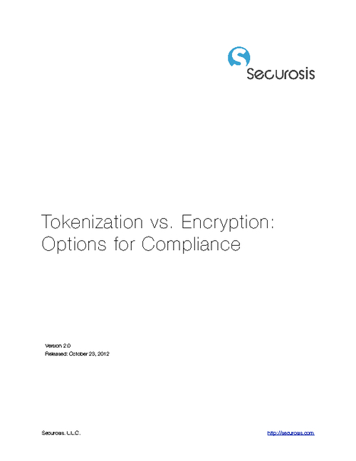 Tokenization vs. Encryption: Options for Compliance
