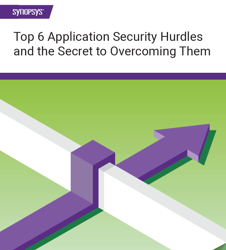 Top 6 Application Security Hurdles and the Secret to Overcoming Them