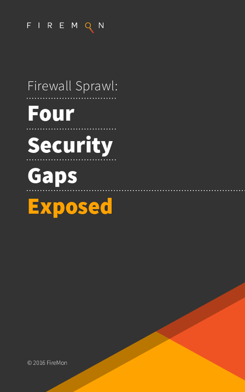 The Top Four Firewall Security Gaps to Fix and Secure Your Organization