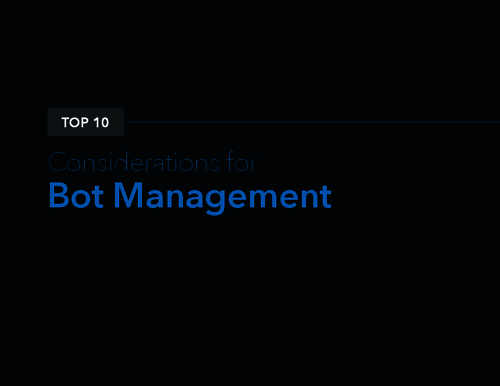 Top Ten Considerations for Bot Management