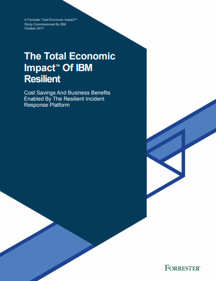 The Total Economic Impact of IBM Resilient