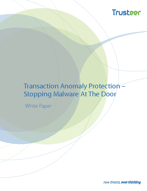 Transaction Anomaly Prevention - Stopping Malware at the Door