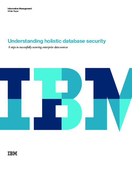 Understanding Holistic Database Security - Eight Steps to Successfully Securing Enterprise Data Sources