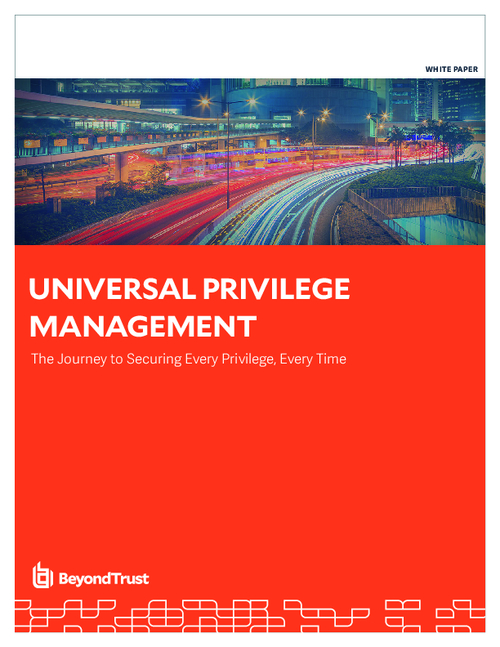 Universal Privilege Management - The Journey to Securing Every Privilege, Every Time