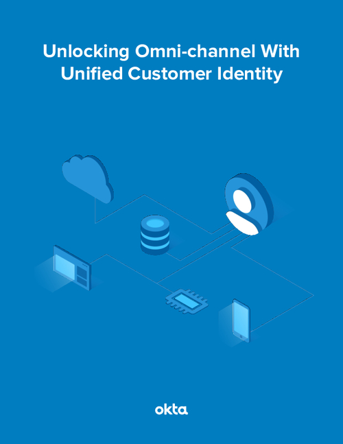 Unlocking Omni-Channel with Unified Customer Identity