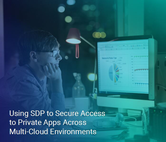 Using SDP to Secure Access to Private Apps Across Multi-Cloud Environments