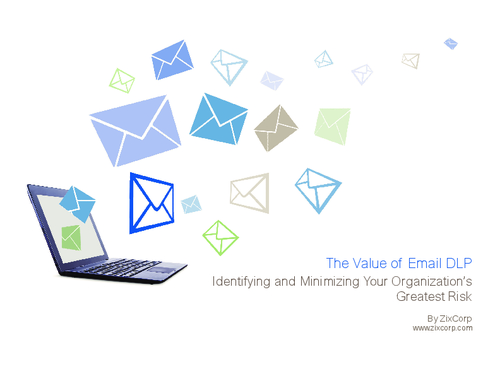 The Value of Email DLP: Identifying and Minimizing Your Organization's Greatest Risk