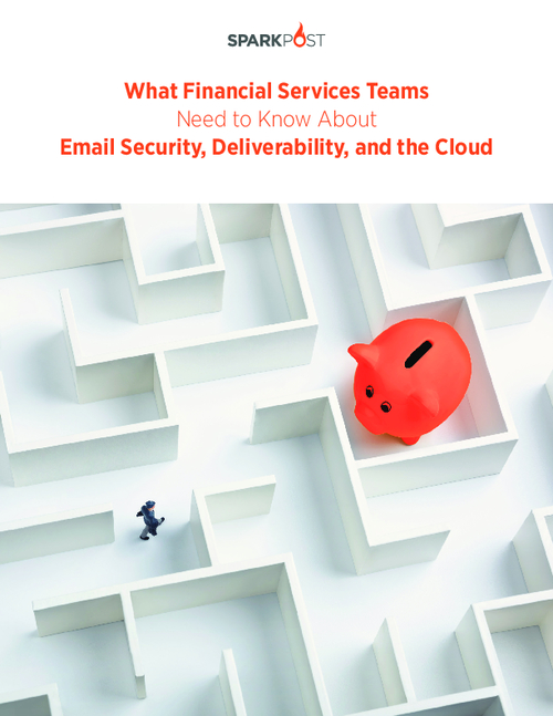 What Financial Services Teams Need to Know About Email Security, Deliverability, and the Cloud