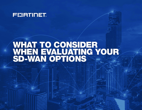 What To Consider When Evaluating Your SD-WAN Options