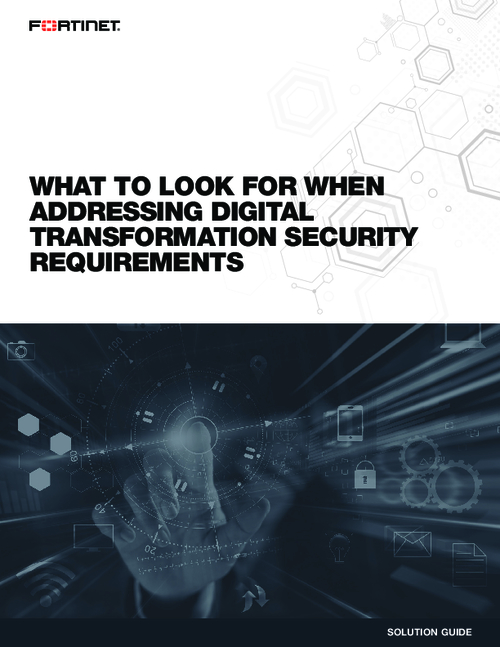What To Look For When Addressing Digital Transformation Security Requirements