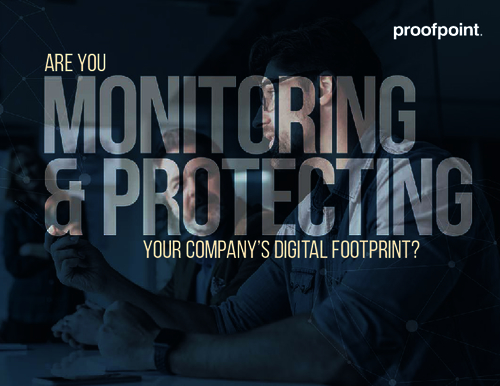 Are you Monitoring & Protecting your Company's Digital Footprint?
