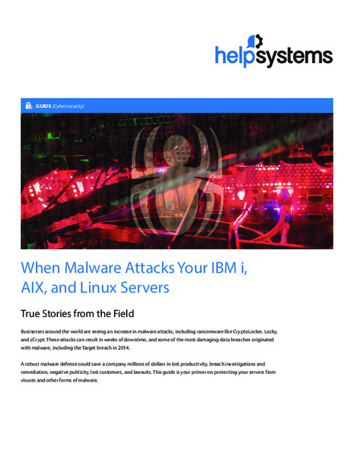 When Malware Attacks Your IBM i, AIX, and Linux Servers; True Stories From the Field