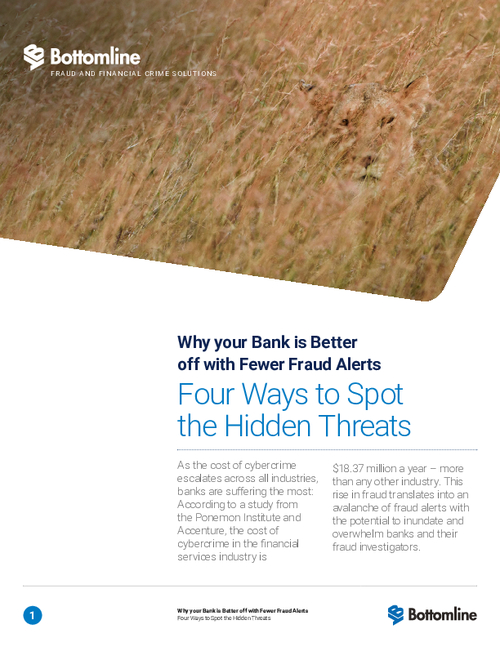 Why your Bank is Better off with Fewer Fraud Alerts: Four Ways to Spot the Hidden Threats