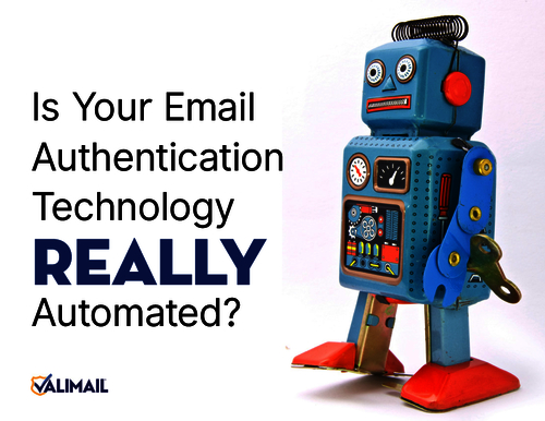 Is Your Email Authentication Technology Really Automated?