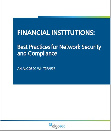 Why Your Financial Institution Needs to Implement Network Security Policy Management