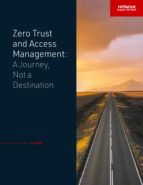 Zero Trust and Access Management: A Journey, Not a Destination