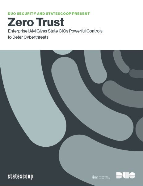 Zero Trust Enterprise IAM Gives State CIOs Powerful Controls to Deter Cyberthreats