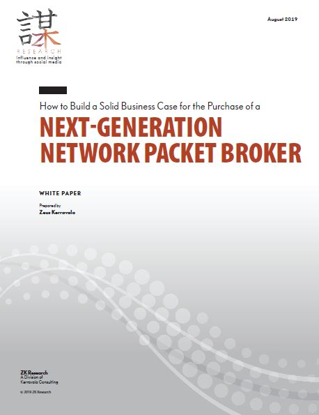 ZK Research: How to Build a Solid Business Case for the Purchase of a Next-Generation Network Packet Broker